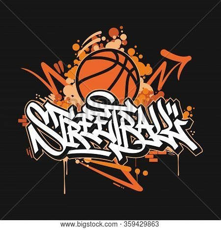 Hand Sketched Streetball Vector Typography As Logotype, Badge And Icon, Postcard, Card, Invitation,