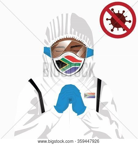 Covid-19 Or Coronavirus Concept. African Medical Staff Wearing Mask In Protective Clothing And Prayi