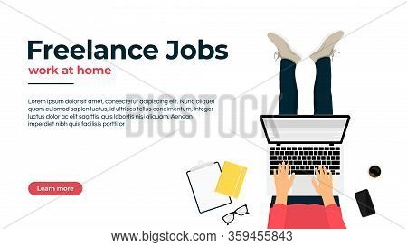 Freelancer Working At Home On Laptop. Work At Home, Freelance Jobs And Vacancies Concept. Freelancer