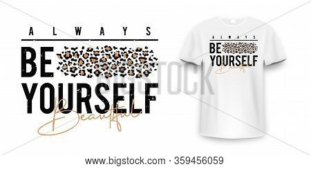 T-shirt Design With Leopard Print. Slogan T-shirt With Leopard Pattern Skin Texture. Always Be Yours