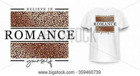 T-shirt Design With Leopard Print. Slogan T-shirt With Leopard Pattern Skin Texture. Believe In Your
