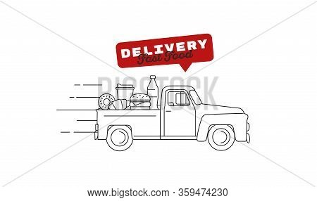 Food Delivery Old-fashioned Retro Truck Full Of Food On The Pick Up Truck Body Moving With Fast Spee
