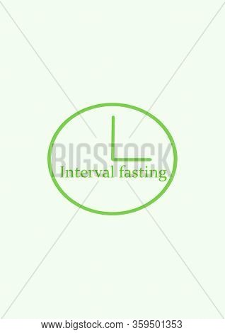 Clock Icon. Illustration On The Theme Of A Healthy Lifestyle. Interval Fasting.