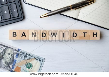Modern Business Buzzword - Bandwidth. Top View On Wooden Table With Blocks. Top View. Close Up.