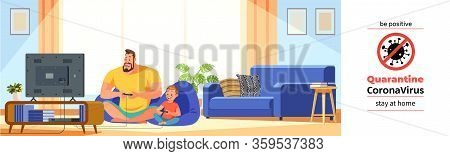 Coronavirus Covid-19, Quarantine Motivational Poster. Father And Son Playing Video Games In Cozy Hom