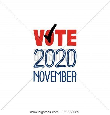 Usa Presidential Election. November 2020 Vote, Handwriting Text. Presidential Elections 2020. Concep