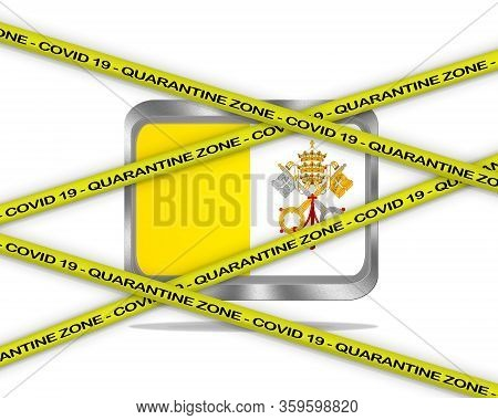 Covid-19 Warning Yellow Ribbon Written With: Quarantine Zone Cover 19 On Vatican Flag Illustration.