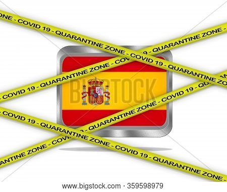 Covid-19 Warning Yellow Ribbon Written With: Quarantine Zone Cover 19 On Spain Flag Illustration. Co
