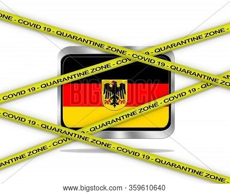Covid-19 Warning Yellow Ribbon Written With: Quarantine Zone Cover 19 On Germany Flag Illustration.