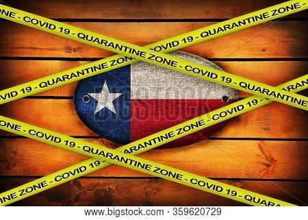 Covid-19 Warning Yellow Ribbon Written With: Quarantine Zone Cover 19 On Texas Flag Illustration. Co