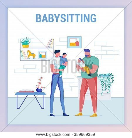 Man Spending Time With Kid, Babysitting. Father At Maternity Leave Holding Baby. Friend Character Wi