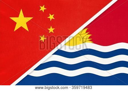 China Or Prc Vs Kiribati National Flag From Textile. Relationship Between Asian And Oceania Countrie