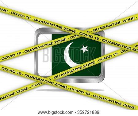 Covid-19 Warning Yellow Ribbon Written With: Quarantine Zone Cover 19 On Pakistan Flag Illustration.