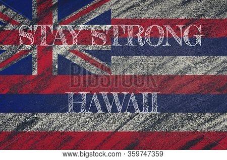 Covid-19 Warning. Quarantine Zone Covid 19 On Hawaii ,flag Illustration. Coronavirus Danger Area, Qu