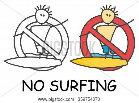Funny Vector Stick Man With A Surfboard In Children's Style. No Surfing Sign Red Prohibition. Stop S
