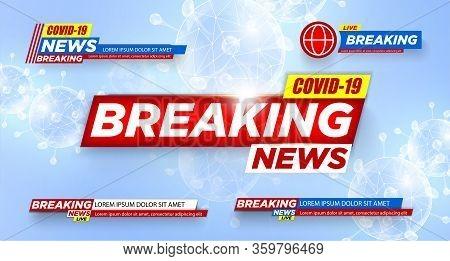 Breaking News. Covid-19. Wuhan. 2019-ncov. Coronavirus. Banner. Urgent. Breaking News Plate. Plate.