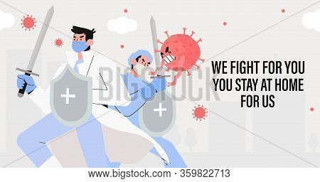 Brave Doctors, Scientists, Medical Staff Or Hospital Workers Fight With Coronavirus Pandemia With Me