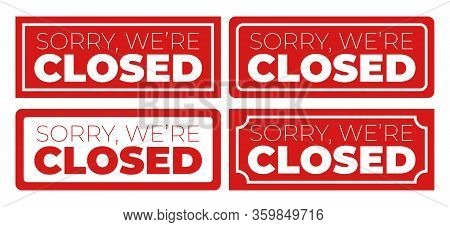 Closed. We Are Closed Sign - Closed Retail Store Red Vector Illustration Symbol