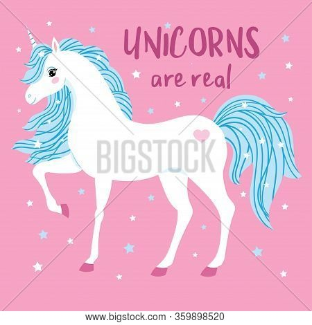 Unicorns Are Real. White Unicorn With A Blue Mane On A Pink Background. Vector