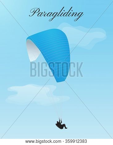 Flying Paraglider In Sky With Clouds. Blue Parachute With Man Free Soaring In Air. Vector Illustrati