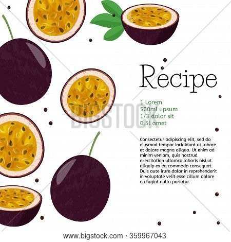 Passion Fruit Vector Recipe Template. Bright Summer Food Card.