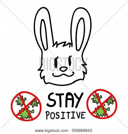 Stay Positive. Corona Virus Covid 19 Infographic With Cute Bunny. Community World Wide Help Social M