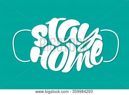 Stay Home White Lettering Vector Text In Form Of Face Mask On Tourquise Background. Surgical Procedu