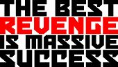 Text Quotes Design The Best Revenge is Massive Success, print for white t-shirt or another color, can print to another media poster