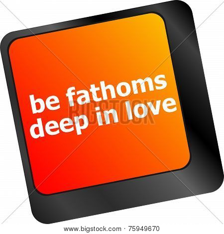 be fathoms deep in love words showing romance and love on keyboard keys poster