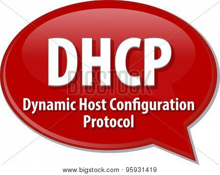 Speech bubble illustration of information technology acronym abbreviation term definition DHCP Dynamic Host Configuration Protocol