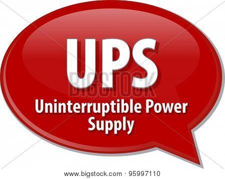 Speech bubble illustration of information technology acronym abbreviation term definition UPS Uninterruptible Power Supply poster