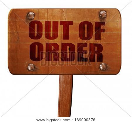 out of order, 3D rendering, text on wooden sign