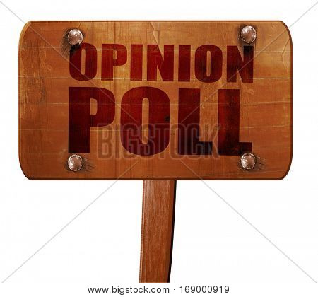 opinion poll, 3D rendering, text on wooden sign