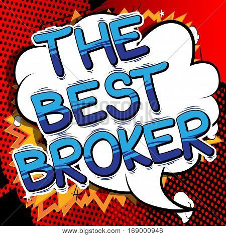 The Best Broker - Comic book style word on abstract background.