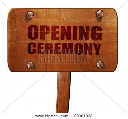 opening ceremony, 3D rendering, text on wooden sign