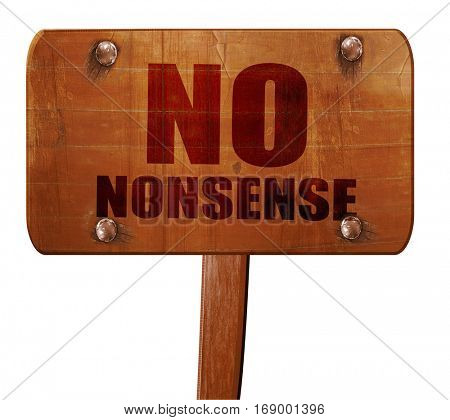 no nonsense, 3D rendering, text on wooden sign