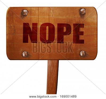 nope, 3D rendering, text on wooden sign