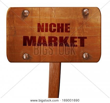 niche market, 3D rendering, text on wooden sign