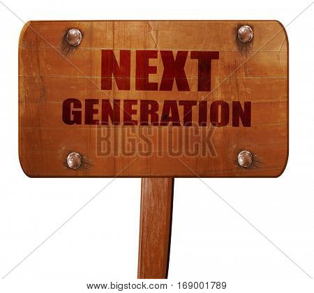 next generation, 3D rendering, text on wooden sign