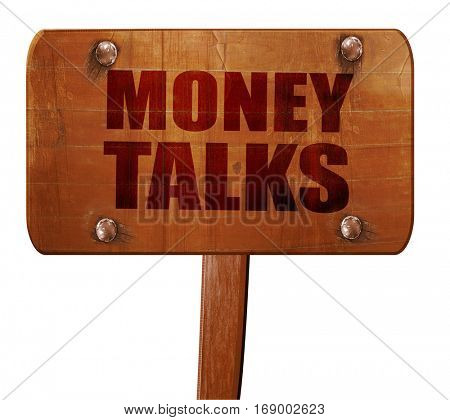 money talks, 3D rendering, text on wooden sign