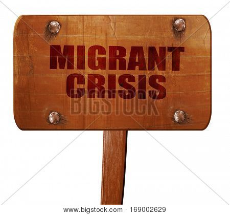 migrant crisis, 3D rendering, text on wooden sign