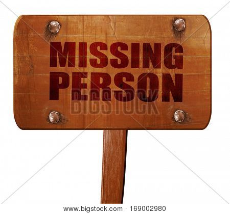 missing person, 3D rendering, text on wooden sign
