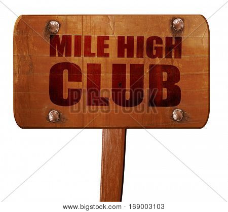 mile high club, 3D rendering, text on wooden sign