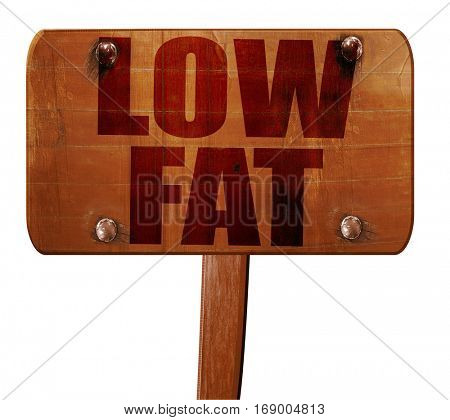 low fat, 3D rendering, text on wooden sign