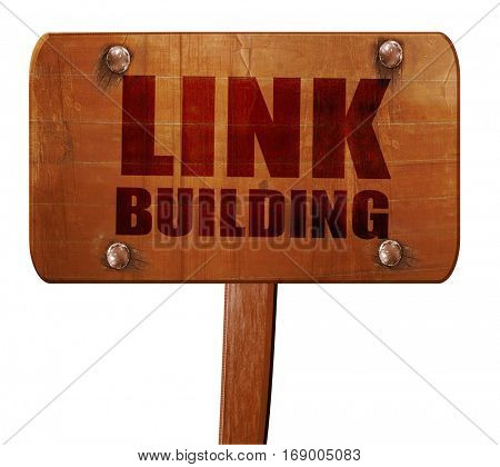 link building, 3D rendering, text on wooden sign