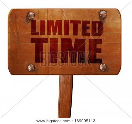 limited time, 3D rendering, text on wooden sign