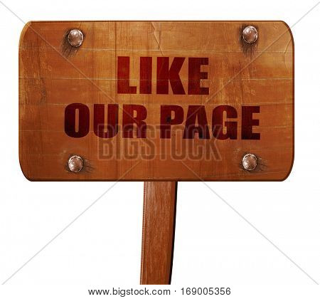 like our page, 3D rendering, text on wooden sign