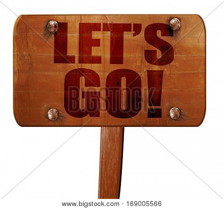 let's go!, 3D rendering, text on wooden sign