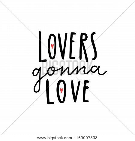 Lovers gonna love. Vector hand drawn lettering