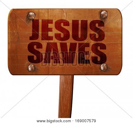 jesus saves, 3D rendering, text on wooden sign
